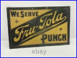 Vintage Original Fru-Tola Punch Single Sided Painted Tin Sign Tacker Oil Soda